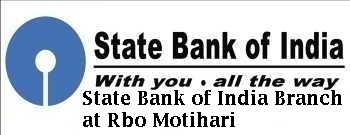 State bank of india branch at rbo Motihari